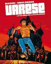 Olivier Varèse : La Colombe de la Place Rouge