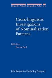 Cross-linguistic Investigations of Nominalization Patterns
