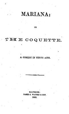 Mariana, Or, The Coquette