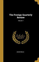 The Foreign Quarterly Review  Volume 7 PDF