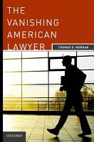 The Vanishing American Lawyer PDF