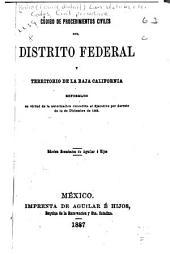 Código de procedimientos civiles del Distrito federal y territorios de la Baja California: reformado en virtud de la autorización concedida al ejecutivo por decreto de 14 de diciembre de 1883