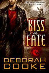 Kiss of Fate: A Dragonfire Novel