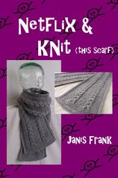 Netflix and Knit - this Scarf