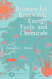 Biomass for Renewable Energy, Fuels, and Chemicals