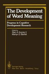 The Development of Word Meaning: Progress in Cognitive Development Research