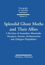 Splendid Ghost Moths and Their Allies