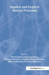 Implicit and Explicit Mental Processes