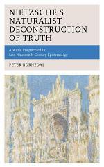 Nietzsche's Naturalist Deconstruction of Truth