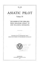 Asiatic Pilot: The shores of the China Sea from Singapore Strait to and including Hongkong