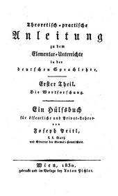 Theoretisch-praktische Anleitung zu dem Elementar-Unterrichte in der deutschen Sprachlehre: Band 1