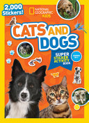 National Geographic Kids Cats and Dogs Super Sticker Activity Book PDF