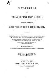 "Mysteries of Bee-keeping Explained : Being a Complete Analysis of the Whole Subject: Consisting of the Natural History of Bees, Directions for Obtaining the Greatest Amount of Pure Surplus Honey with the Least Possible Expense, Remedies for Losses Given, and the Science of ""luck"" Fully Illustrated..."