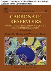 Carbonate Reservoirs: Chapter 3. The Impact of Global Tectonics and Biologic Evolution on the Carbonate System, Edition 2