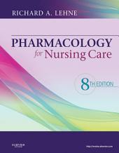 Pharmacology for Nursing Care - E-Book: Edition 8