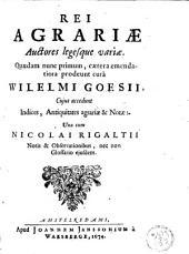 Rei agrariae auctores legesque variae: Quaedam nunc primum, caetera emendatiora prodeunt