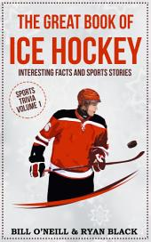 The Great Book of Ice Hockey: Interesting Facts and Sports Stories