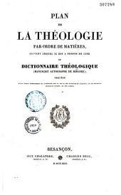 Plan de la théologie par ordre de matières, suivant lequel il est à propos de lire le dictionnaire théologique