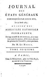 Journal des Et́ats généraux, convoqués par Louis XVI.: Volume16