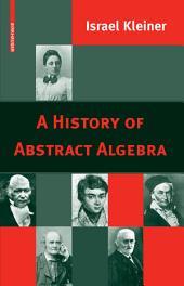A History of Abstract Algebra