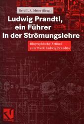 Ludwig Prandtl  ein F  hrer in der Str  mungslehre PDF