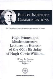 High Primes and Misdemeanours: Lectures in Honour of the 60th Birthday of Hugh Cowie Williams