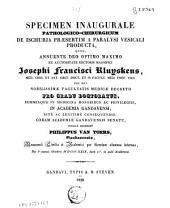 Specimen inaugurale pathologico-chirurgicum de ischuria praesertim a paralysi vesicali producta