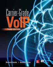 Carrier Grade Voice Over IP, Third Edition: Edition 3