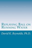 Replaying Ball on Running Water
