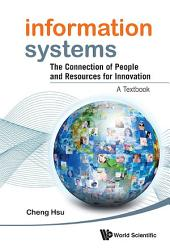 Information Systems: The Connection of People and Resources for Innovation — A Textbook