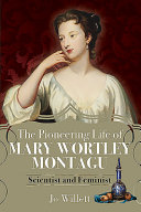 The Pioneering Life of Mary Wortley Montagu