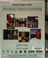 Annual report ... interagency regional monitoring, Northwest Forest Plan