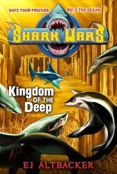 Shark Wars #4: Kingdom of the Deep