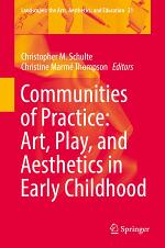 Communities of Practice: Art, Play, and Aesthetics in Early Childhood