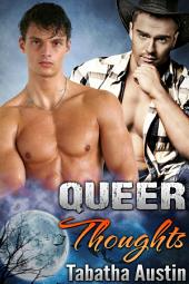 Queer Thoughts: Stand Alone Paranormal Romance MM