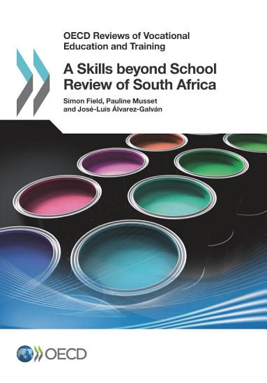 OECD Reviews of Vocational Education and Training A Skills beyond School Review of South Africa PDF