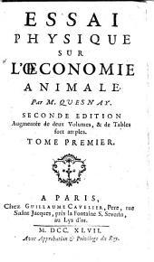 Essai physique sue l'œconomie animale. Par m. Quesnay. Tome premier [-troisieme!: Volume1