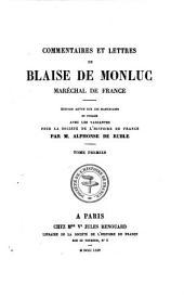 Commentaires et lettres de Blaise de Monluc, maréchal de France: Édition revue sur les manuscrits et publée avec les variantes pour la Société de l'histoire de France, Volume2
