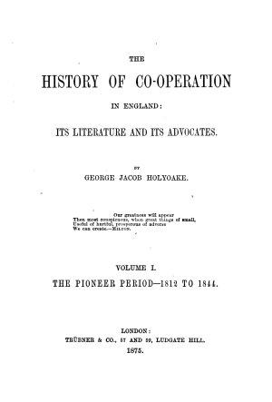 The History of Co operation in England  Its Literature and Its Advocats