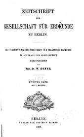 Zeitschrift der Gesellschaft für Erdkunde zu Berlin: Band 2