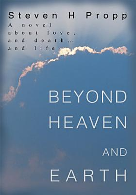Beyond Heaven and Earth PDF