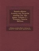 Sonata Album; Twenty-Six Favorite Sonatas for the Piano Volume 2 - Primary Source Edition