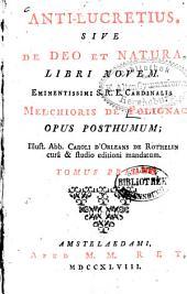 Anti-Lucretius sive de Deo et Natura Libri novem: opus posthumum