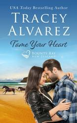 Tame Your Heart A Small Town Enemies To Lovers Romance  Book PDF