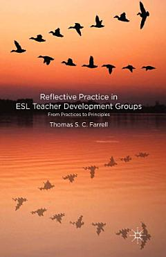 Reflective Practice in ESL Teacher Development Groups PDF