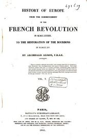 History of Europe from the Commencement of the French Revolution in 1789 to the Restauration of the Bourbons in 1815: Volume 3
