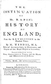 The Continuation of Mr. Rapin's History of England: From the Revolution to the Present Times, Volume 9