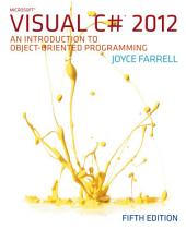 Microsoft Visual C# 2012: An Introduction to Object-Oriented Programming: Edition 5