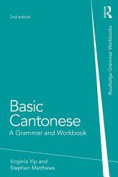 Basic Cantonese: A Grammar and Workbook, Edition 2
