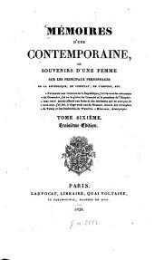 Mémoires d'une contemporaine: ou souvenirs d'une femme sur les principaux personnages de la république, du consulat, de l'empire, etc, Volume6